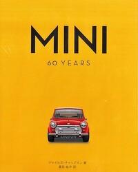 ミニのファンなら目を通すべき1冊、「MINI 60YEARS」の日本語版がついに登場!【新書紹介】